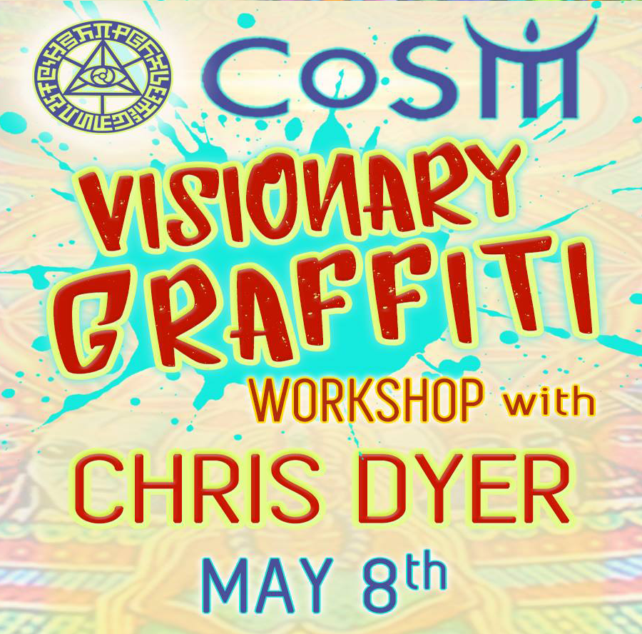 May 8 - 9 Visionary Graffiti with Chris Dyer