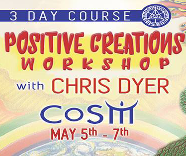 May 5 - 7 Positive Creations Workshop with Chris Dyer