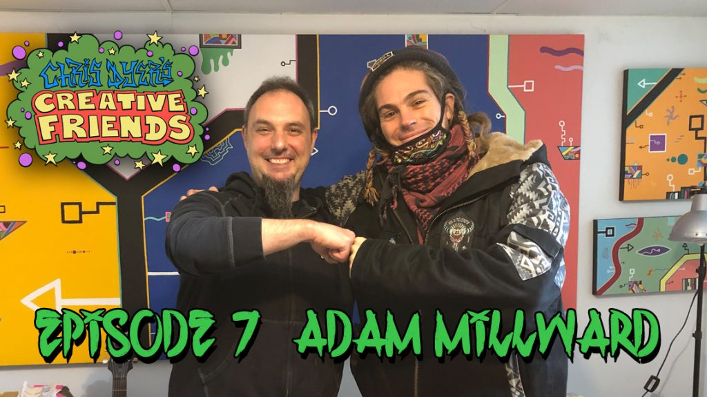 Creative Friends #7 - Adam Millward