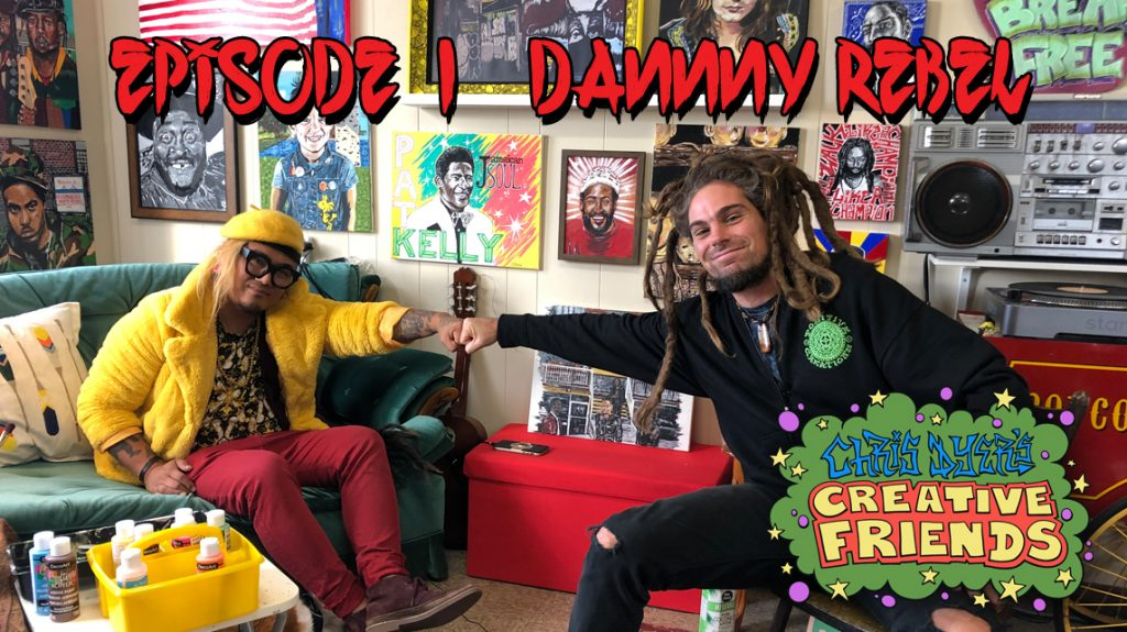 Creative Friends #1 - Danny Rebel
