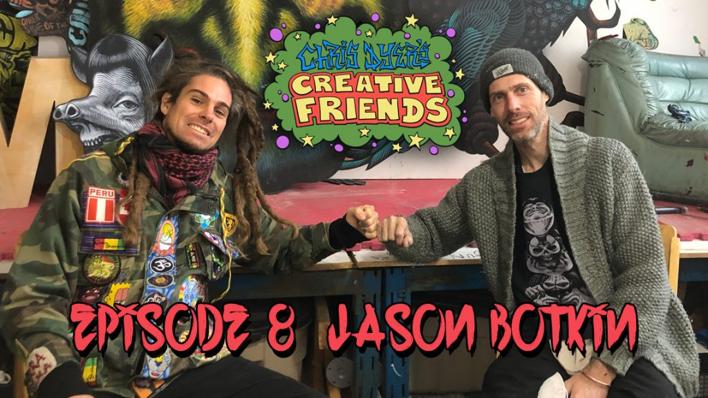 Creative Friends #8 - Jason Botkin